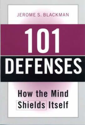 101 Defenses : How the Mind Shields Itself