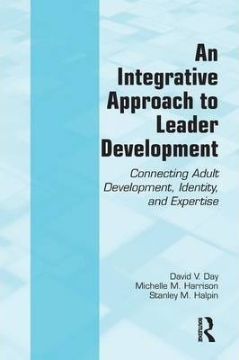 Astrosadventuresbookclub.com An Integrative Approach to Leader Development : Connecting Adult Development, Identity, and Expertise Image