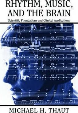 Rhythm, Music, and the Brain: Scientific Foundations and Clinical Applications