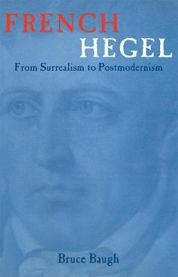 cover art for French Hegel: From Surrealism to Postmodernism