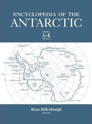 Encyclopedia of the Antarctic: v. 1 & v. 2
