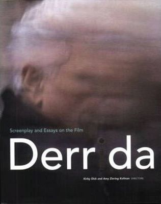 Derrida : Screenplay and Essays on the Film