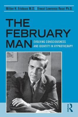 The February Man - Milton H. Erickson, Ernest Lawrence Rossi