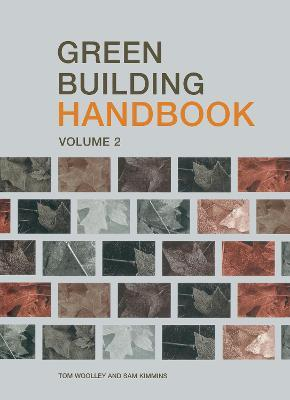 Green Building Handbook: v.2: A Guide to Building Products and Their Impact on the Environment