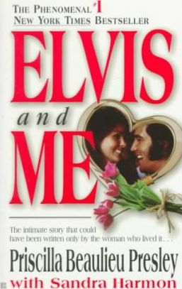 Elvis and Me : The True Story of the Love Between Priscilla Presley and the King of Rock N' Roll