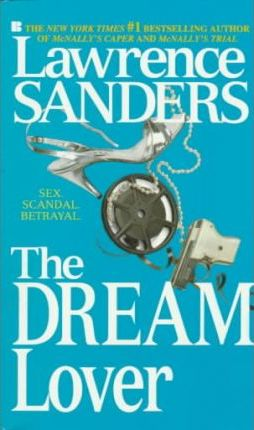 The Dream Lover : Lawrence Sanders : 9780425094730