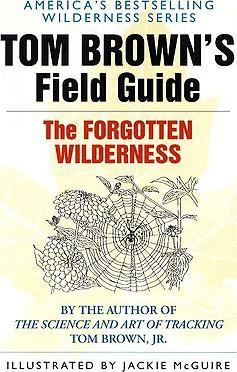 The Forgotten Wilderness: Tom Brown's Field Guide