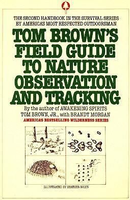 Tom Browns Field Guide To Nature Observation And Tracking