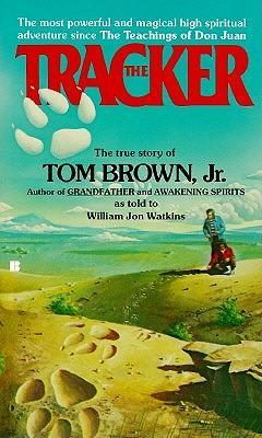 The Tracker : The Story of Tom Brown, Jr. as Told to William Jon Watkins
