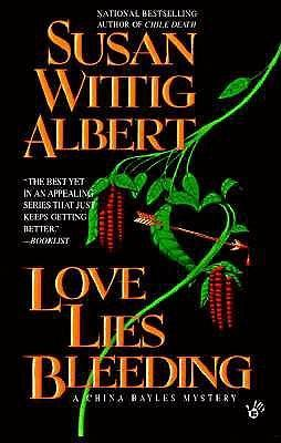 Love Lies Bleeding: a China Bayles Mystery