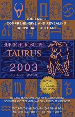 Super Horoscope Taurus 2003