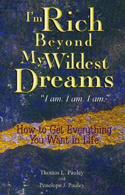 "I'm Rich Beyond My Wildest Dreams ""I Am. I Am. I Am."""