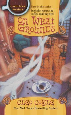 On What Grounds A CoffeeHouse Mystery Book 1