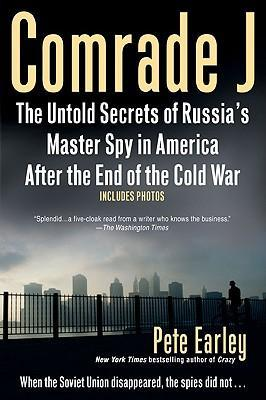 Comrade J  The Untold Secrets of Russia's Master Spy in America After the End of the Cold W AR