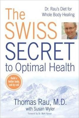 Swiss Diet for Optimal Health : Dr. Rau's Diet for Whole Body Healing