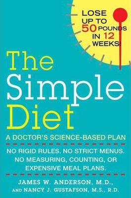 Simple Diet : No Rigid Rules, No Strict Menus, No Measuring, Counting, or Expensive Meal Plans. – James W. Anderson