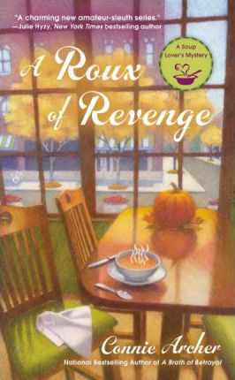 A Roux of Revenge: A Soup Lover's Mystery Book 3