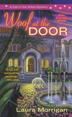 Woof at the Door: A Call of the Wilde Mystery Book 1