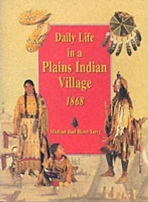Daily Life in a Plains Indian Village