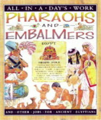 All in a Day's Work: Pharohs and Embalmers (Paperback)