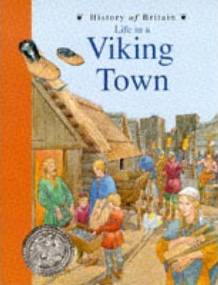 History of Britain Topic Books: Life in a Viking Town Hardback