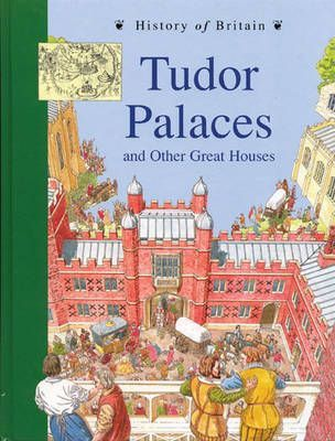 History of Britain Topic Books: Tudor Palaces Paperback