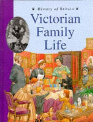 History of Britain Topic Books: Victorian Family Life (Paperback)