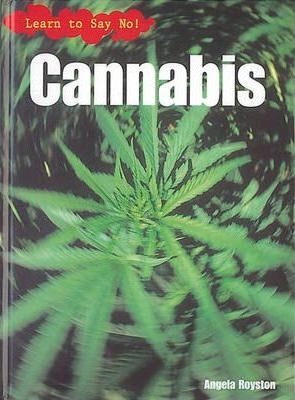 Learn to Say No: Cannabis Paperback