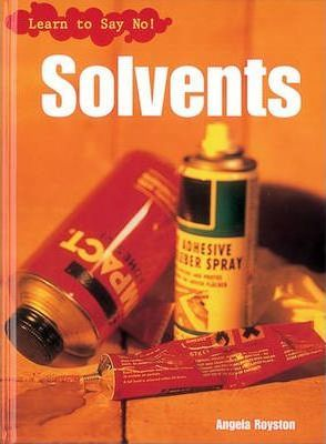 Learn to Say No: Solvents Paperback