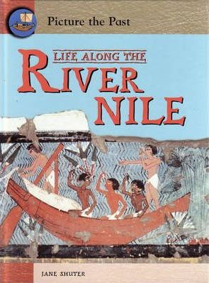 Picture The Past: Life Along The River Nile Hardback