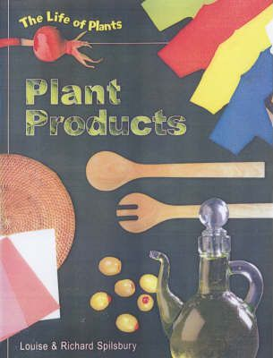 Life of Plants Plant Products Hardback