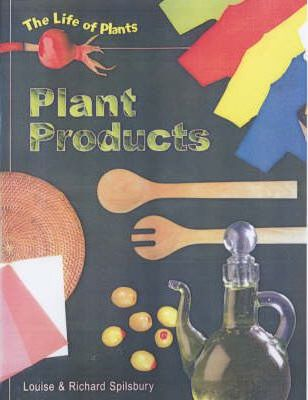 Life of Plants Plant Products paperback