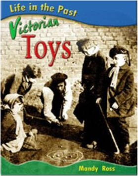 Life in the Past: Victorian Toys