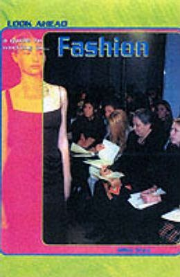 Look Ahead: A Guide to Working in Fashion Paperback