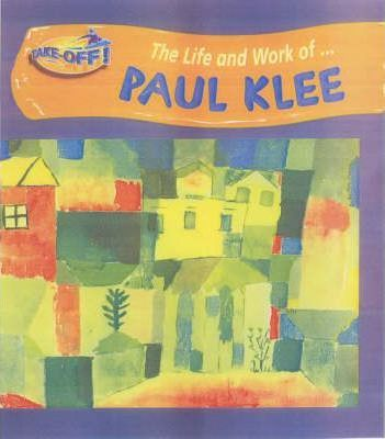 Take Off! Life and Work of Paul Klee Hardback
