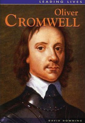 Leading Lives Oliver Cromwell