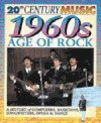 20th Century Music: The 60's: The Age of Rock Paperback
