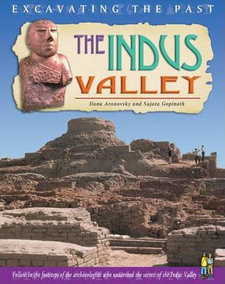 Excavating The Past: The Indus Valley Hardback