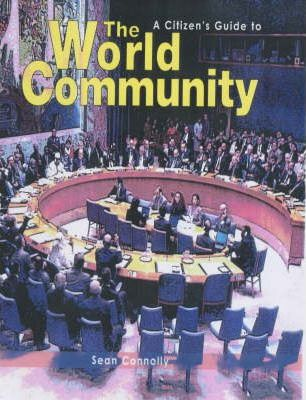 A Citizens Guide to: The World Community