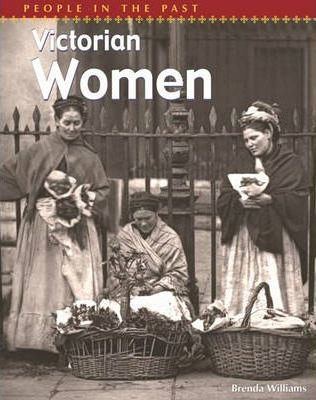 People In The Past: Victorian Women Paperback