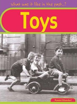What was it like in the Past? Toys Hardback