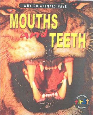 Why do Animals Have Mouths & Teeth Hardback