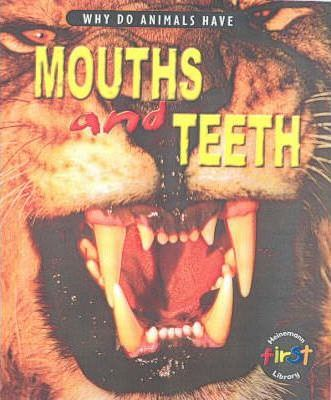 Why do Animals Have Mouths & Teeth Paperback
