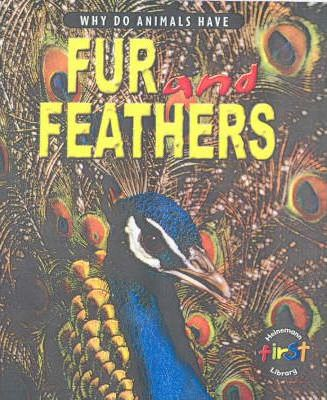 Why do Animals Have Fur & Feathers Hardback