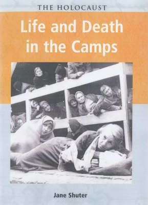 Holocaust Life & Death in the Camps Hardback