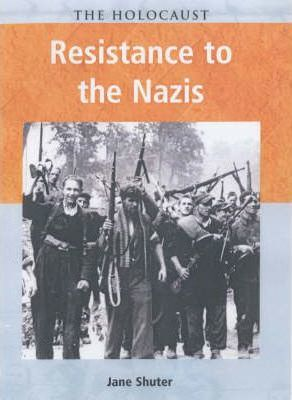 Holocaust Resistance to the Nazis paperback