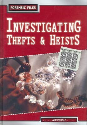 Forensic Files: Investigating Thefts/Heists Hardback