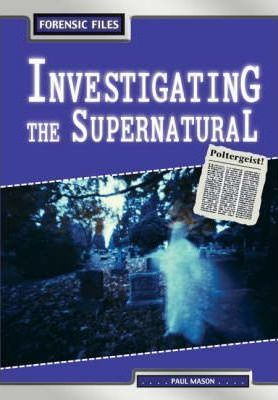 Forensic Files: Investigating The Supernatural Paperback