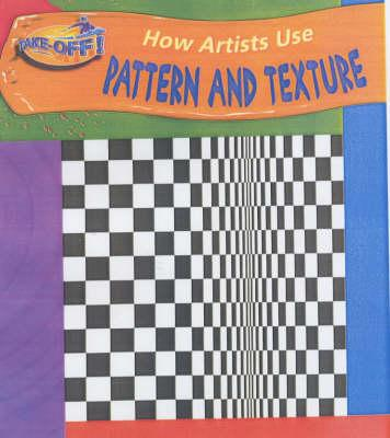 Take Off: How Artists Use Pattern & Texture hardback