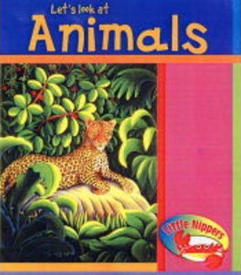 Animals: Little Nippers: Let's Look at Animals Big Book Big Book